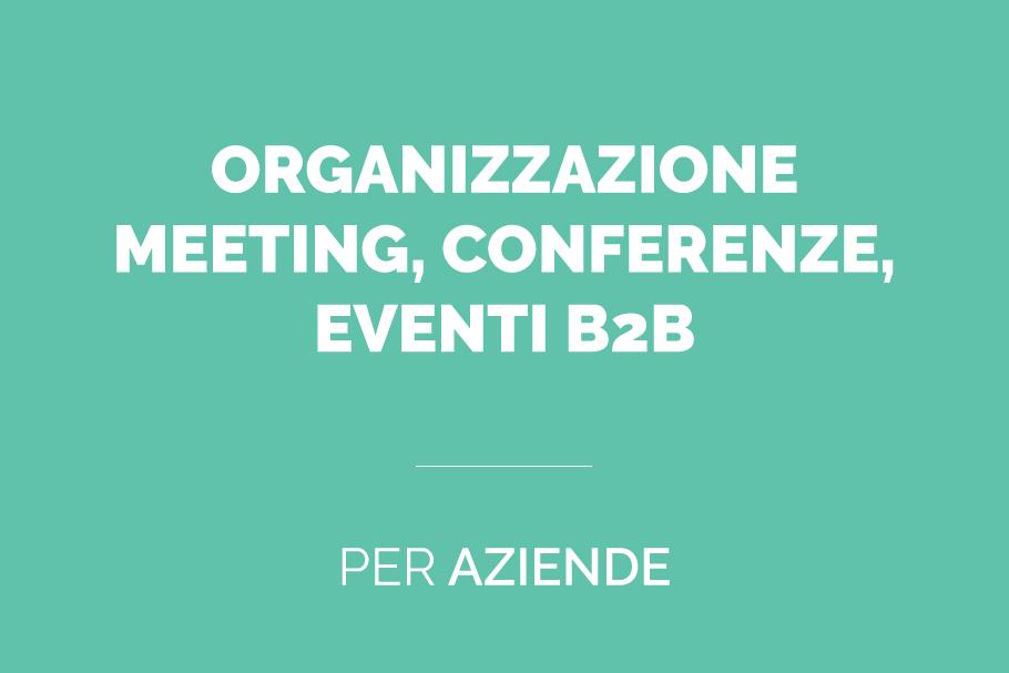 Organizzazione meeting, conferenze, eventi b2b